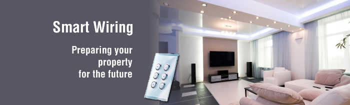 Smart Wiring - preparing your property for the future